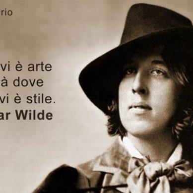 """""""Non vi è arte la dove non vi è stile"""" Oscar Wilde"""